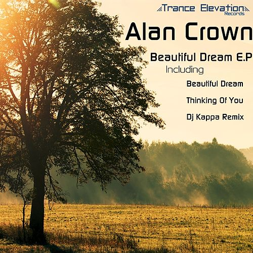 Beatiful Dream E.P by Alan Crown