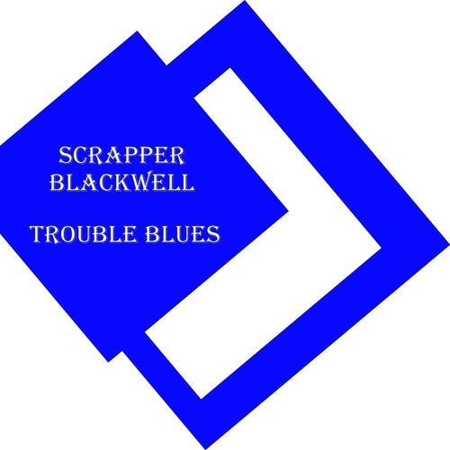 Trouble Blues de Scrapper Blackwell