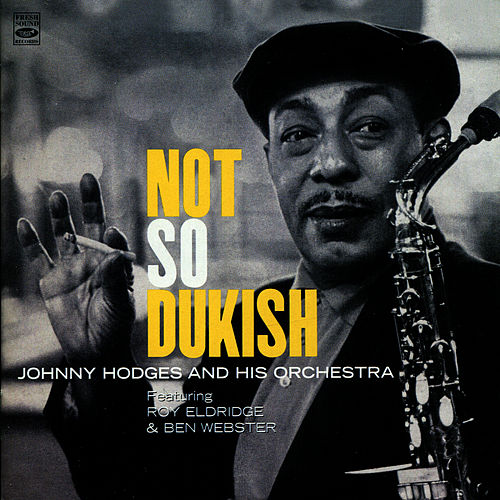 Not So Dukish by Johnny Hodges and His Orchestra