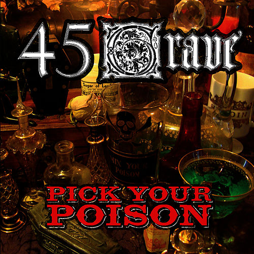 Pick Your Poison by 45 Grave