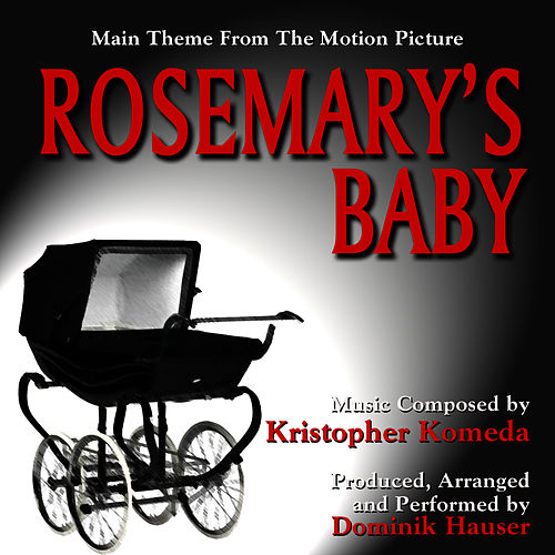 Rosemary's Baby - Theme from the Motion Picture (Kristopher Komeda) Single de Dominik Hauser