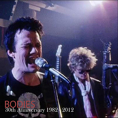 30th Anniversary 1982 - 2012 by The Bodies