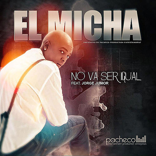 No Va Ser Igual (feat. Jorge Junior) von El Micha