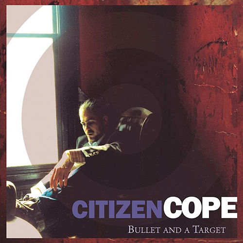 Bullet And A Target by Citizen Cope
