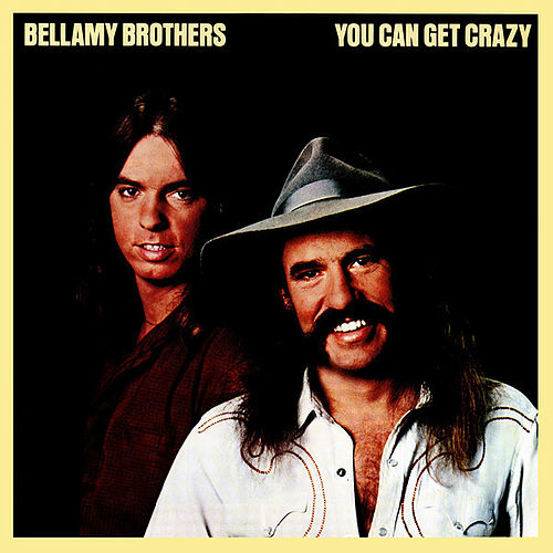You Can Get Crazy von Bellamy Brothers