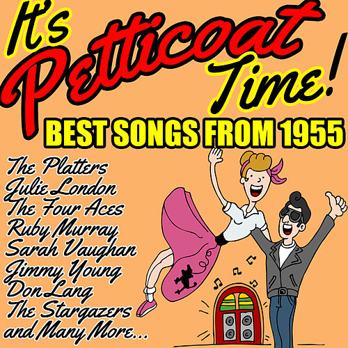 It's Petticoat Time! Best Songs from 1955 by Various Artists