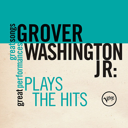 Plays The Hits (Great Songs/Great Performances) de Grover Washington, Jr.