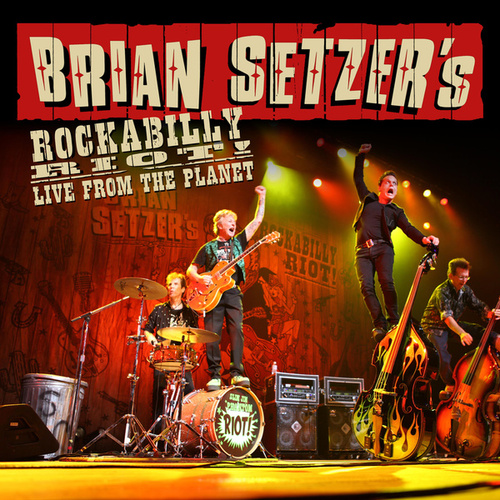 Rockabilly Riot! Live From The Planet van Brian Setzer