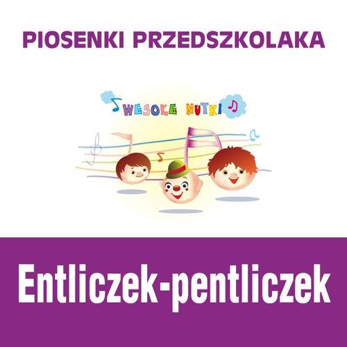 Piosenki przedszkolaka / Entliczek-pentliczek de Wesole Nutki