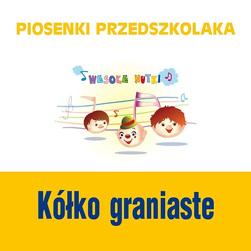 Piosenki przedszkolaka / Kolko graniaste de Wesole Nutki
