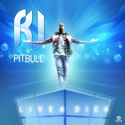 Live 4 Die 4 von R.J. & Pitbull