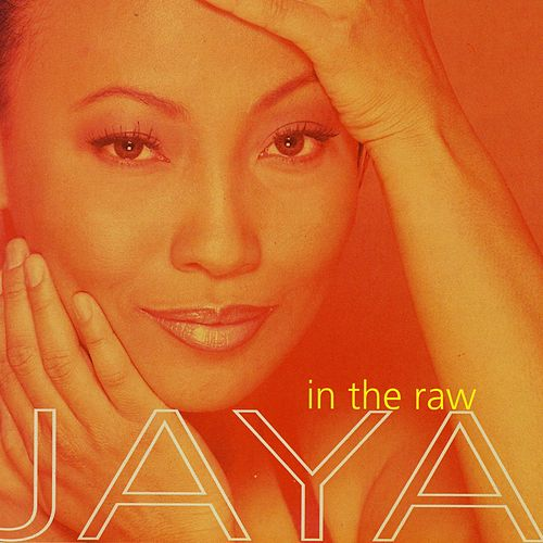 In The Raw by Jaya