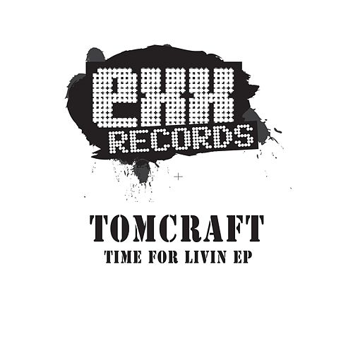Time For Livin EP de Tomcraft