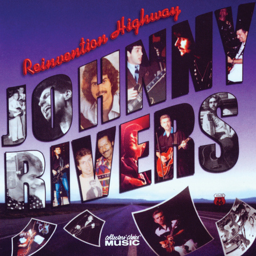 Reinvention Highway by Johnny Rivers