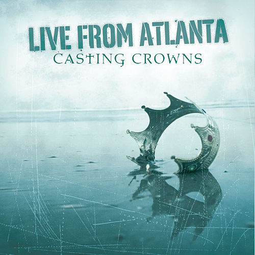 Live In Atlanta van Casting Crowns