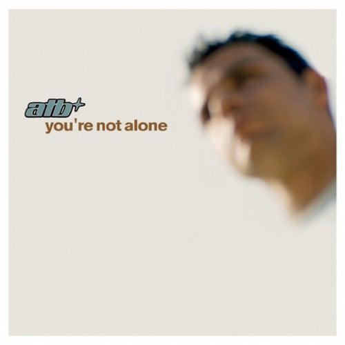 You're Not Alone von ATB