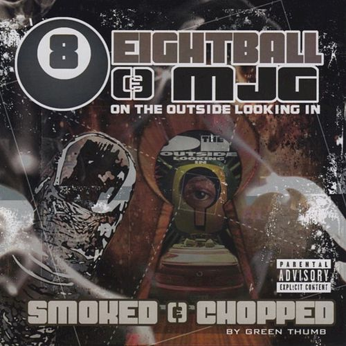On the Outside Looking In [Smoked and Chopped] von 8Ball and MJG
