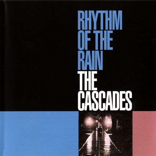 Rhythm Of The Rain de The Cascades
