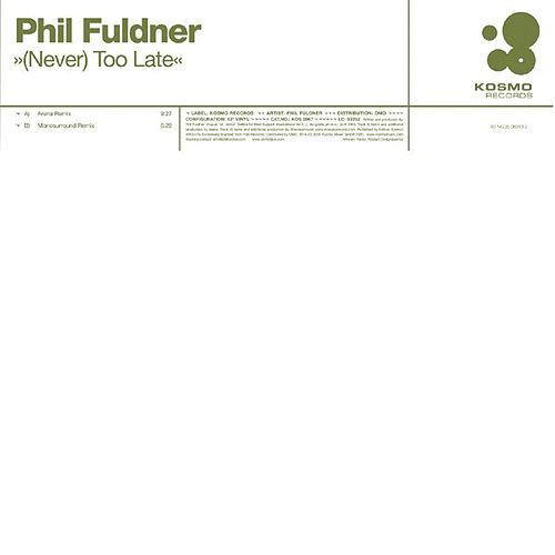 (Never) Too Late von Phil Fuldner