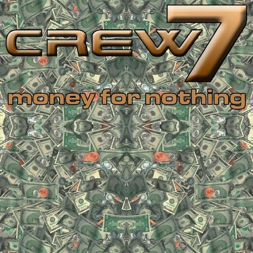Money For Nothing von Crew 7