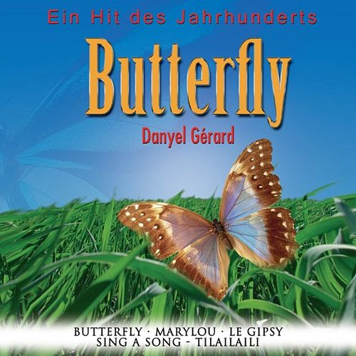 Ein Hit des Jahrhunderts Butterfly de Danyel Gérard