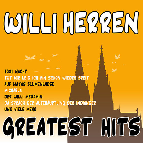 Greatest Hits von Willi Herren