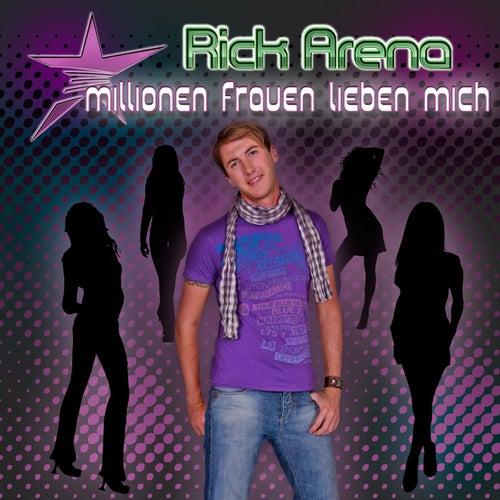 Millionen Frauen lieben mich von Rick Arena