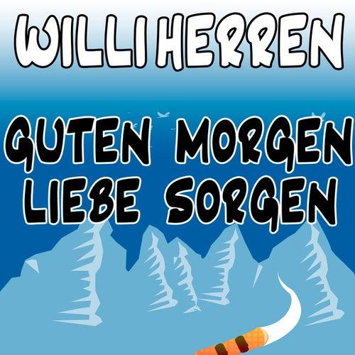 Guten Morgen Liebe Sorgen By Willi Herren Napster