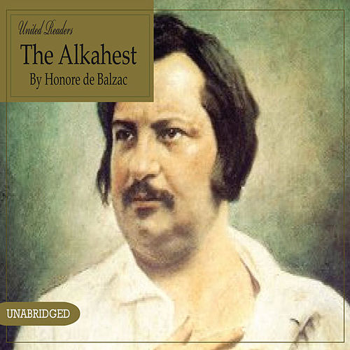 The Alkahest By Honore De Balzac By United Readers Napster