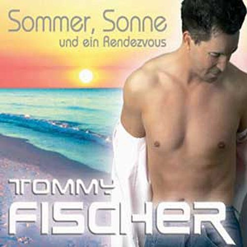 Sommer, Sonne und ein Rendevous von Tommy Fischer