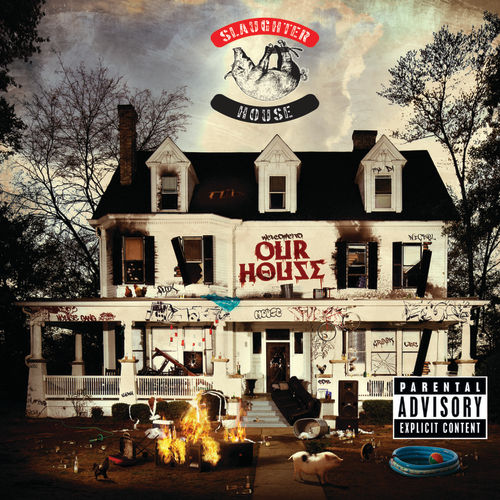 welcome to: OUR HOUSE (Deluxe) de Slaughterhouse
