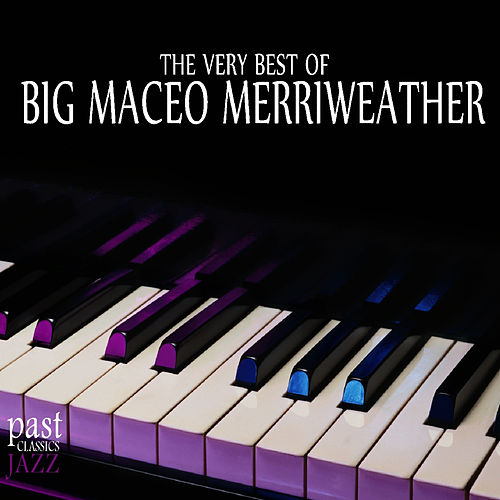 The Very Best of Big Maceo Merriweather de Big Maceo Merriweather