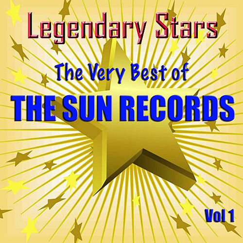 Legendary Stars - The Very Best Of The Sun Records Vol. 1 by Various Artists