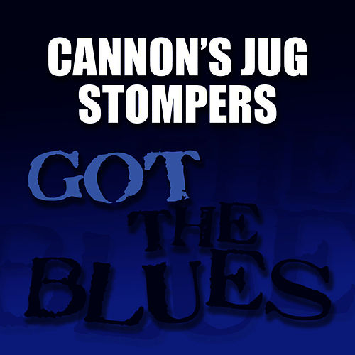 Got the Blues by Gus Cannon
