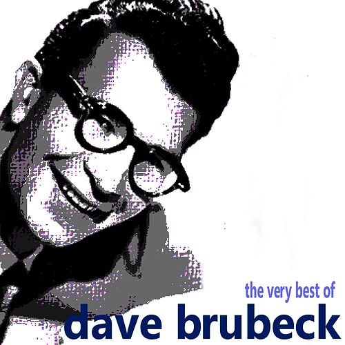 The Very Best of Dave Brubeck by Dave Brubeck