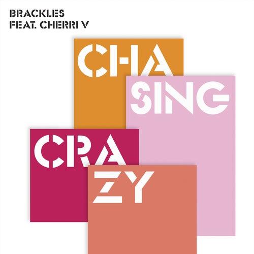 Chasing Crazy (feat. Cherri V) EP de Brackles