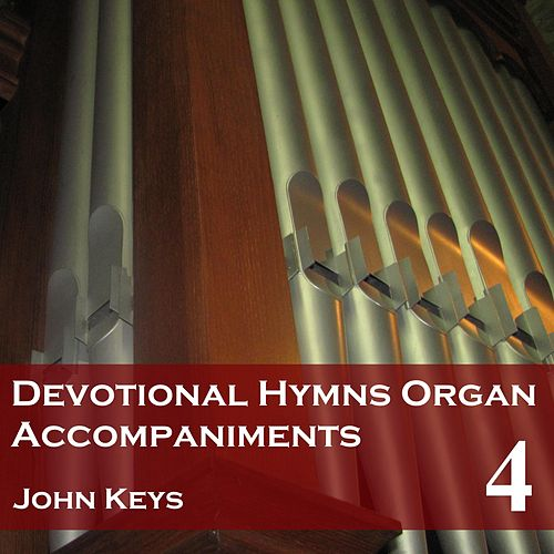 Devotional Hymns, Vol. 4 (Organ Accompaniments) by John Keys