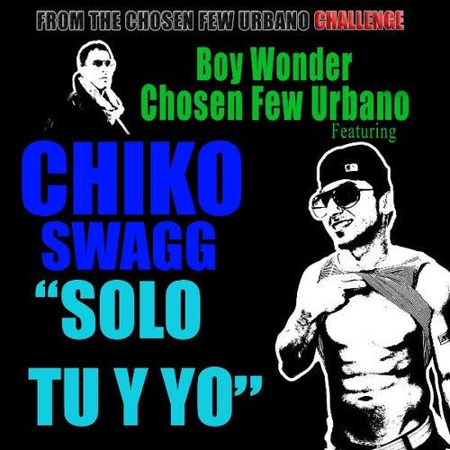 Solo Tu Y Yo de Chiko Swagg