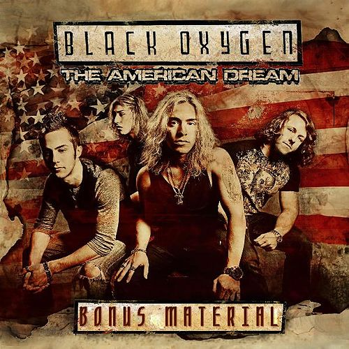 The American Dream - Bonus Material by Black Oxygen