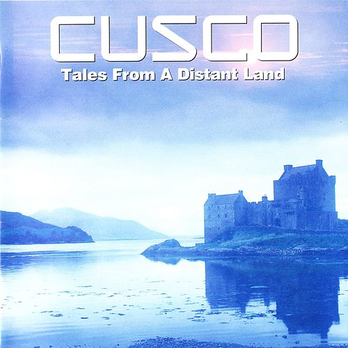 Tales from a Distant Land de Cusco