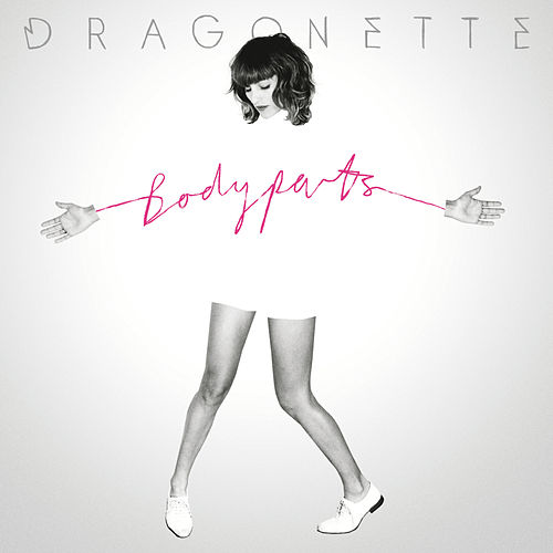 Bodyparts by Dragonette