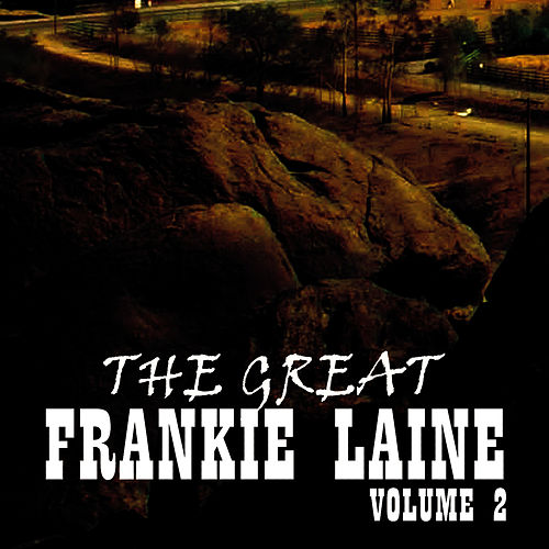 The Great Frankie Laine Volume 2 von Frankie Laine