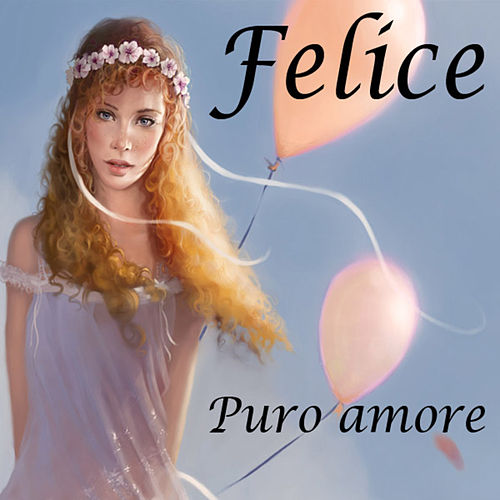 Puro Amore by Felice