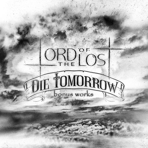 Die Tomorrow bonus works von Lord Of The Lost
