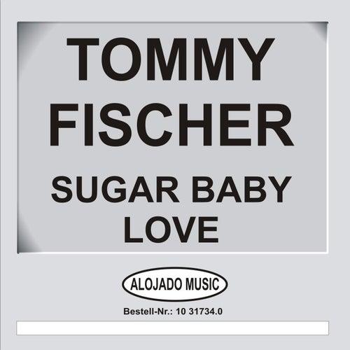 Sugar Baby Love von Tommy Fischer