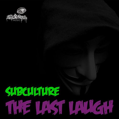 The Last Laugh by Subculture