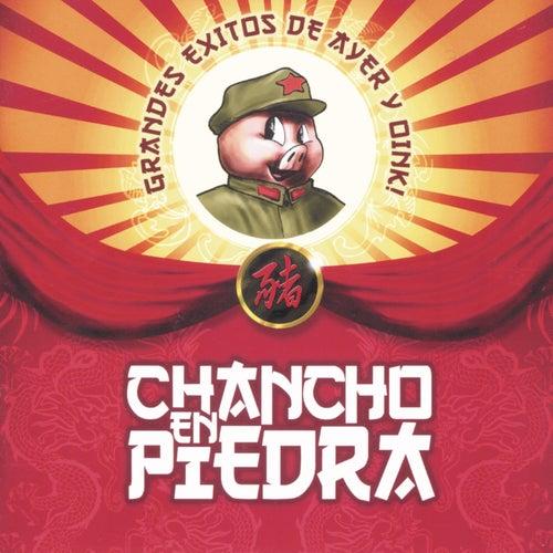 Grandes Exitos De Ayer y Oink!! de Chancho En Piedra