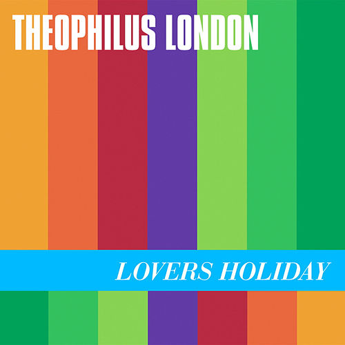 Lovers Holiday von Theophilus London
