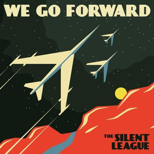 We Go Forward by The Silent League