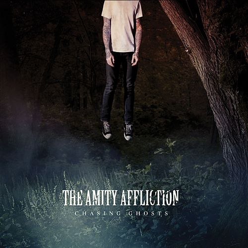 Chasing Ghosts by The Amity Affliction